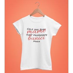 Tricou Personalizat - Cele Mai Bune Mame Sunt Promovate Bunici - Nume - Printbu.ro - 1