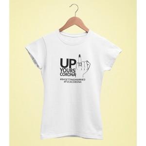 Tricou Personalizat - Up Yours Corona - Printbu.ro - 1