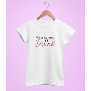 Tricou Personalizat - We're getting drunk - Printbu.ro - 1