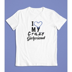 Tricou Personalizat Barbati - I love my crazy girlfriend - Printbu.ro - 1