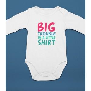 Body Personalizat - 100% Bumbac - Big Trouble In A Little Shirt - Printbu.ro - 1