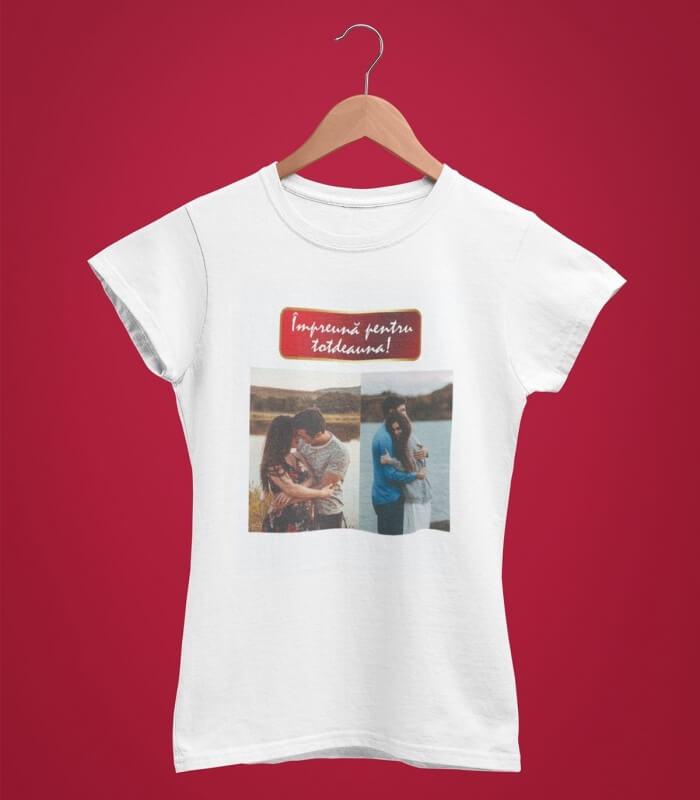 Tricou Personalizat Femei - Impreuna Pentru Totdeauna - Doua Poze - Printbu.ro - 1