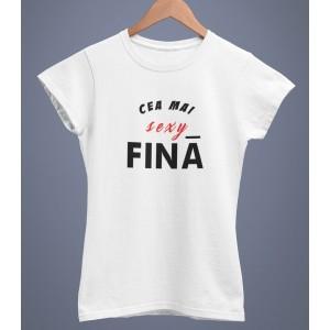 Tricou Personalizat Femei - Cea mai sexy fina - Printbu.ro - 1